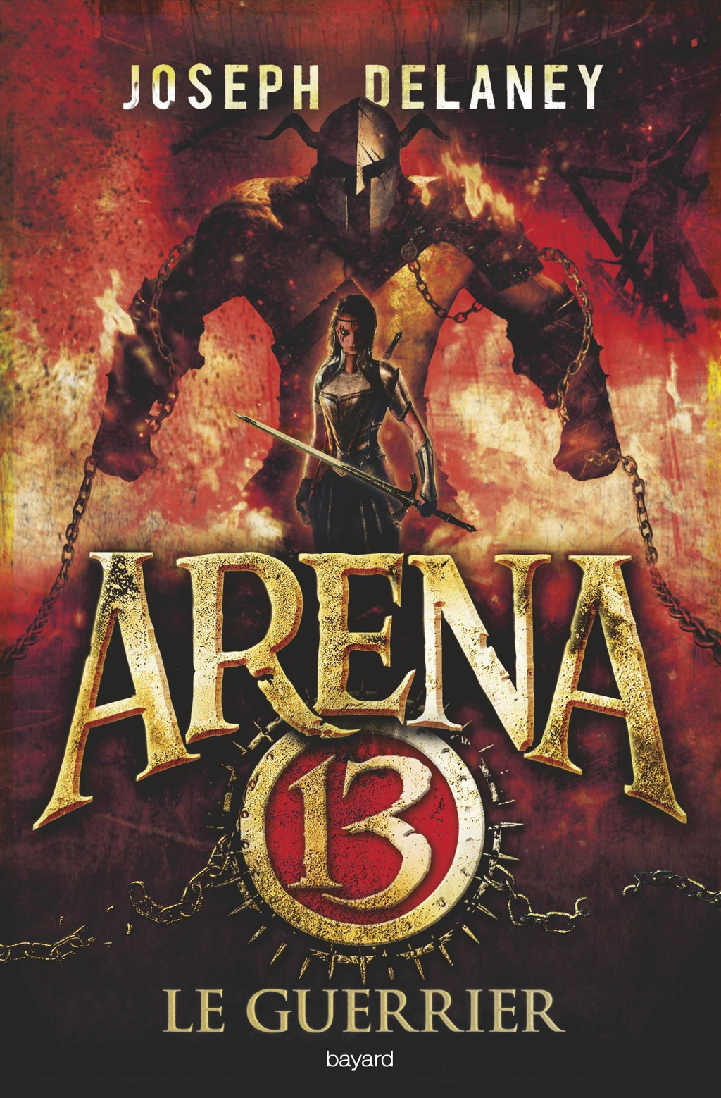 Image de l'article «Arena 13: Le guerrier de Joseph Delanay»