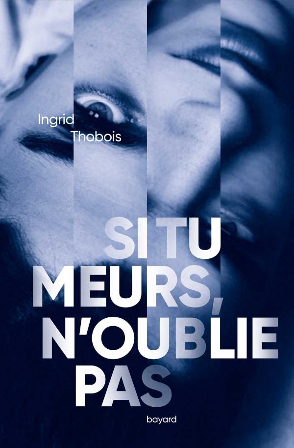 Image de l'article «Si tu meurs, n'oublie pas d'Ingrid Thobois»