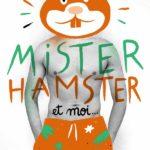 mister-hamster-et-moi